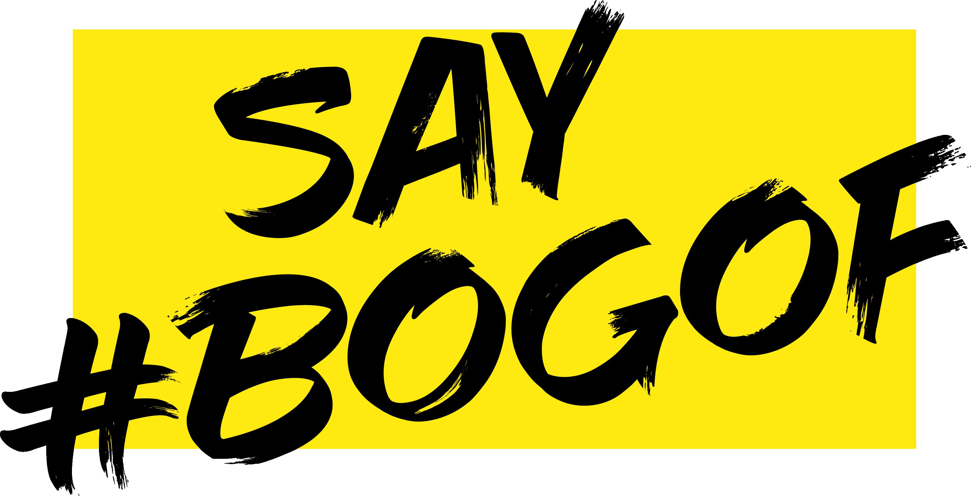 (YELLOW_FOR_WHITE_BG)SAY_BOGOF_LOCKUP